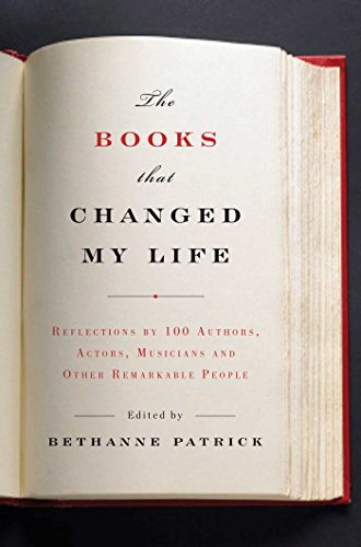 - The Books That Changed My Life: Reflections by 100 Authors, Actors, Musicians, and Other Remarkable People