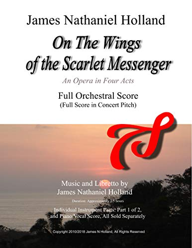 On The Wings of the Scarlet Messenger: An Opera in Four Acts  Full Orchestral Score (Full Score in Concert - Dove Messenger