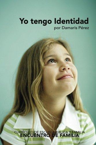 Yo tengo Identidad - Curriculos: Curriculo de Escuela Biblica y Hogar (Spanish Edition) [Damaris Perez Lopez] (Tapa Blanda)