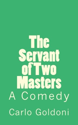 The Servant of Two Masters: A Comedy (Timeless Classics) ebook