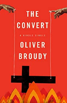 The Convert (Kindle Single) by [Broudy, Oliver]