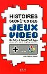 Histoires secrètes des jeux vidéo par MORISSE