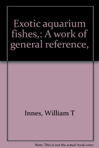 Exotic aquarium fishes,: A work of general reference,