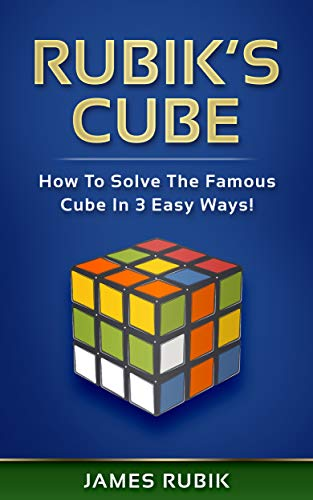(Rubik's Cube: How To Solve The Famous Cube In 3 Easy Ways! )