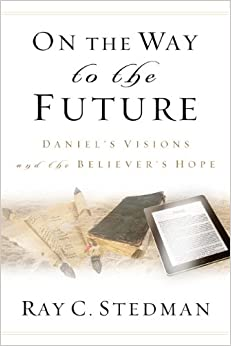 Book On the Way to the Future: Daniel's Visions and the Believer's Hope