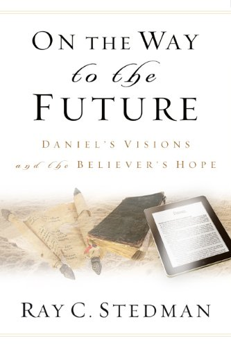 Download On the Way to the Future: Daniel's Visions and the Believer's Hope PDF