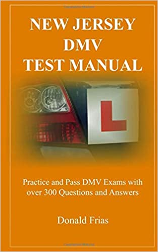 NEW JERSEY DMV TEST MANUAL: Practice and Pass DMV Exams with