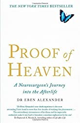 Proof of Heaven: A Neurosurgeon's Journey into the Afterlife by Alexander, Eben (2012)
