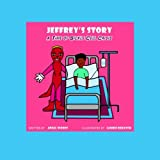 Jeffrey's Story a Time of Sickle Cell Crisis, Angel Woods, 149286689X