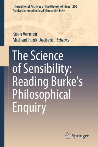 Download The Science of Sensibility: Reading Burke's Philosophical Enquiry: 206 (International Archives of the History of Ideas   Archives internationales d'histoire des idées) Pdf