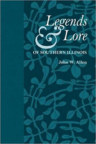 reputable site 81f1c 3711c Legends and Lore of Southern Illinois (Shawnee Classics)  John W. Allen   9780809329670  Amazon.com  Books