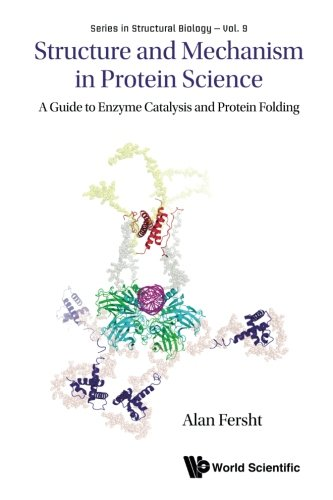 Structure And Mechanism In Protein Science: A Guide To Enzyme Catalysis And Protein Folding (Structural Biology)