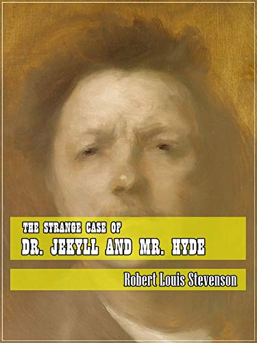 The Strange Case of Dr. Jekyll And Mr. Hyde (Classic Literary) (Original and Unabridged Content) (ANNOTATED)