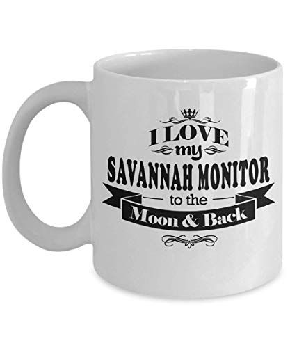 Savannah Monitors Pets - Funny Savannah Monitor Mug 11oz - I love my savannah monitor to the moon & back -Unique Gift For Pet Lovers