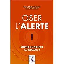 Oser l'alerte: Sortir du silence au travail ? (SOCIAL ECO H C) (French Edition)
