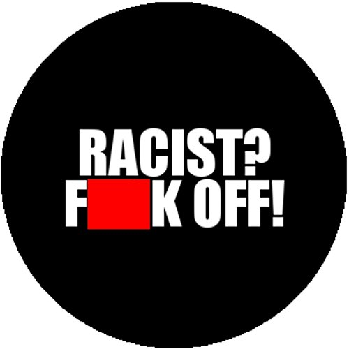 Handmade Black Badge Button Pin Racist Fuck Off Anti-fascist Socialist (Anarchist Costume)
