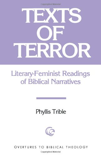 Texts of Terror:  Literary-Feminist Readings of Biblical Narratives  (Overtures to Biblical Theology)