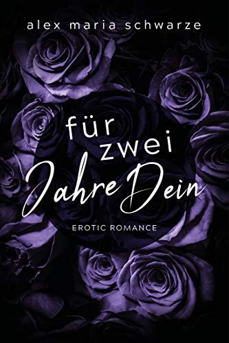 Für zwei Jahre dein (German Edition) (Alex Schwarz)