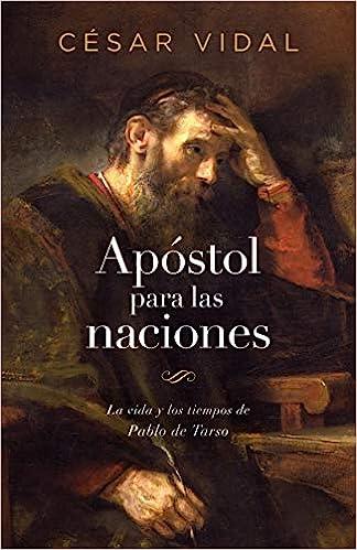 Apóstol para las naciones de Tarso de César Vidal