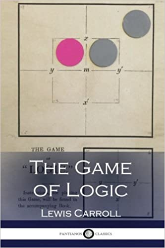 The game of logic illustrated lewis carroll 9781540430922 the game of logic illustrated lewis carroll 9781540430922 amazon books ccuart Images