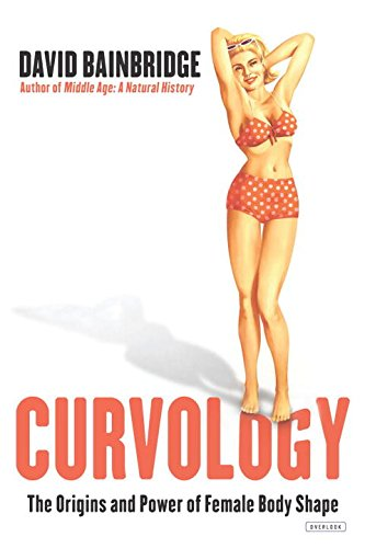 Image of Curvology: The Origins and Power of Female Body Shape