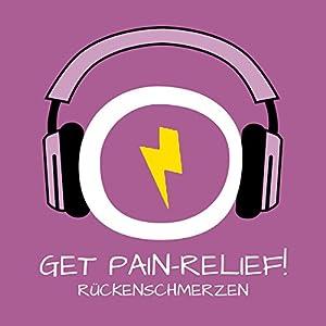 Get Pain-Relief! Rückenschmerzen lindern mit Hypnose Hörbuch