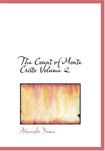 Read Online The Count of Monte Cristo  Volume 2 (Large Print Edition) pdf epub