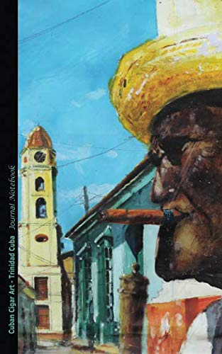 Cuban Cigar Art - Trinidad Cuba Journal Notebook: Travel Writing DIY Diary Planner Note Book - Softcover, 100 Lined Pages + 8 Blank (54 Sheets), Small ... (Cuba Travel Guide Accessories) (Volume 4)