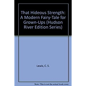 That Hideous Strength (Hudson River Editions)