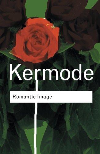 Romantic Image (Routledge Classics) (Volume 18)