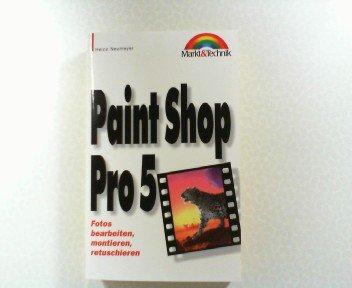 Paint Shop Pro 5. Fotos bearbeiten, montieren, retuschieren. Taschenbuch – 1999 Heico Neumeyer Haar bei München B009TG3ZDU