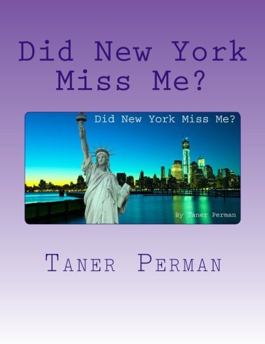 Did New York Miss Me? (The First Book) (Volume 1) ebook