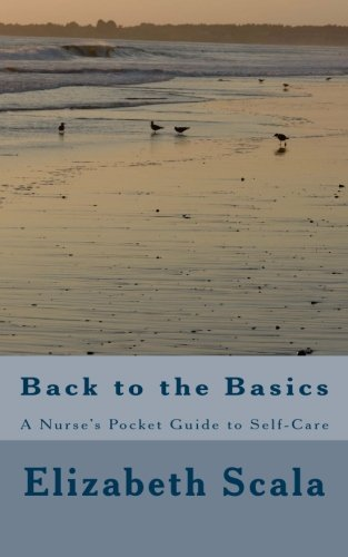 Back to the Basics: A Nurse's Pocket Guide to Self-Care