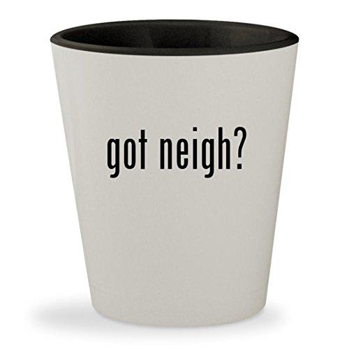got neigh? - White Outer & Black Inner Ceramic 1.5oz Shot Glass
