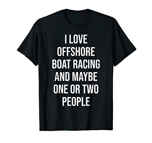 (Funny Offshore Boat Racing T-shirt gift for powerboat racers)