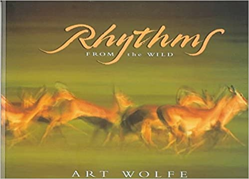 Book Rhythms From the Wild by Art Wolfe (1997-05-01)