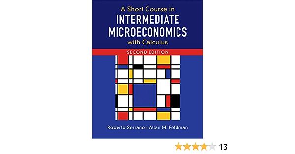 Amazon Com A Short Course In Intermediate Microeconomics With Calculus Ebook Serrano Roberto Feldman Allan M Kindle Store