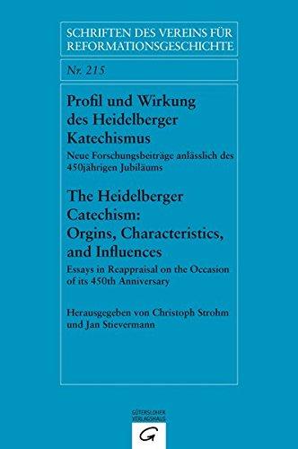 Profil und Wirkung des Heidelberger Katechismus. The Heidelberg Catechism: Origins, Characteristics, and Influences: Neue Forschungsbeiträge ... Vereins für Reformationsgeschichte, Band 215