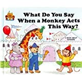 What Do You Say When a Monkey, Jane Belk Moncure, 0516457446