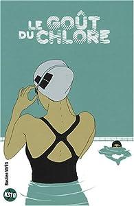 """Afficher """"Le goût du chlore"""""""