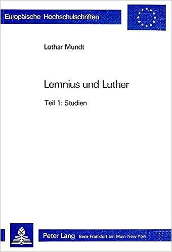 Book Lemnius Und Luther: Studien Und Texte Zur Geschichte Und Nachwirkung Ihres Konflikts (1538/39) - Teil 1: Studien, Teil 2: Texte (Europaeische Hochschulschriften / European University Studie)