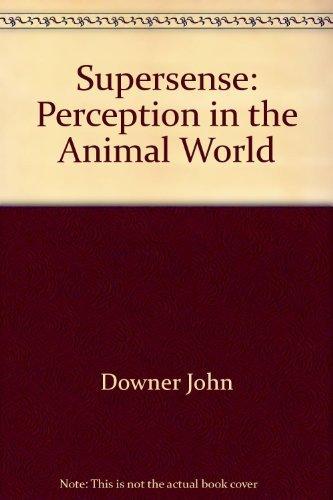 Supersense: Perception in the Animal World