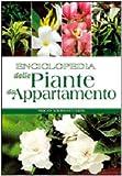 Enciclopedia delle piante da appartamento. Ediz. illustrata