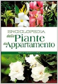 Piante Da Appartamento Amazon.Enciclopedia Delle Piante Da Appartamento Nico Vermeulen