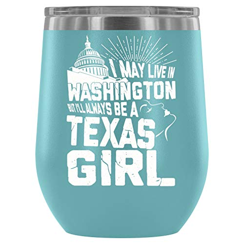 Texas Girl Wine Tumbler Cup, Love Washington Steel Stemless Wine Glass Tumbler, Wine Tumbler Sippy Cup with Lid for Red Wine (12oz - Light Blue)