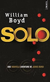 Solo, une nouvelle aventure de James Bond par Boyd