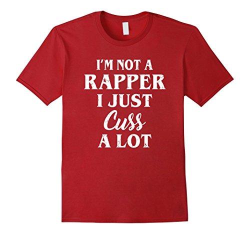 Mens I'm Not A Rapper I Just Cuss A Lot Tee Shirt XL Cranberry