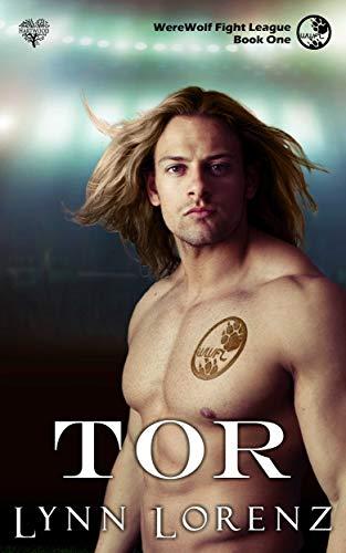 Tor (Were Wolf Fight League Book 1)
