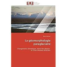 LA GEOMORPHOLOGIE PARAGLACIAIRE