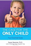 The Case for the Only Child: What You Need to Know about the Single-Child Decision